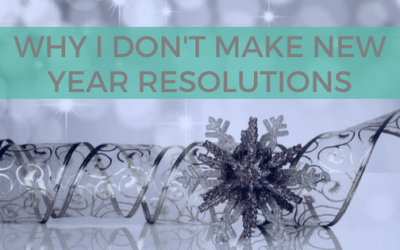 Why I Don't Make New Year's Resolutions