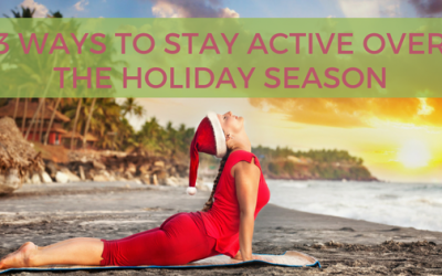 3 Ways to Stay Active Over the Holiday Season