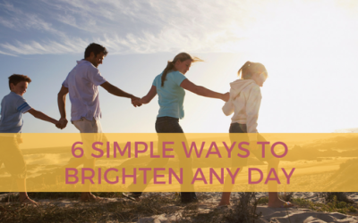 6 Simple Ways to Brighten Up Any Day