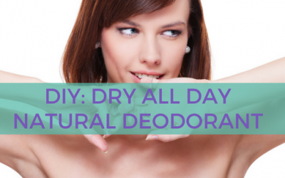 DIY: Dry All Day Natural Deodorant