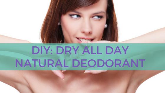 DIY: Dry All Day Natural Deodorant