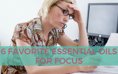 6 Favorite Essential Oils for Focus