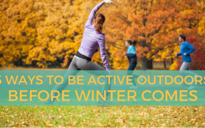 5 Ways to Be Active Outdoors Before Winter Comes