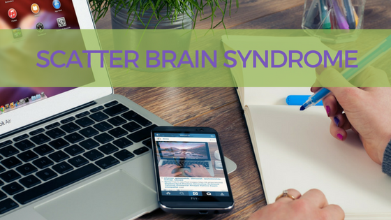 Scatter Brain Syndrome
