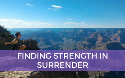 Finding Strength in Surrender
