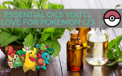 Essential Oils You'll Love for Pokemon Go