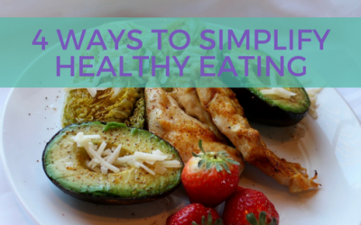 4 Ways to Simplify Healthy Eating