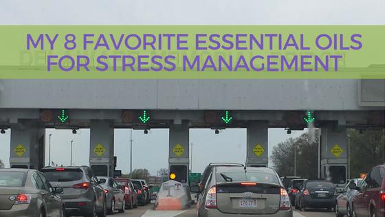 8 Favorite Essential Oils for Stress Management