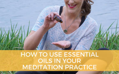 Enhancing Your Meditation Practice with Essential Oils